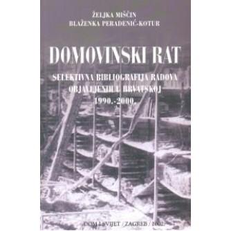 Željka Miščin: Blaženka Peradenić Kotur: Domovinski rat: Selektivna bibliografija radova objavljenih u Hrvatskoj 1990.-2000.